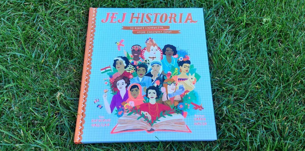 Jej historia. 50 kobiet i dziewcząt, które zadziwiły świat.
